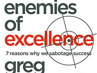 Book Summary — The Enemies of Excellence