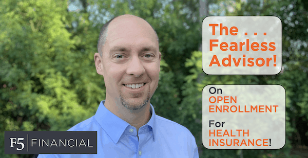 The Fearless Advisor discusses open enrollment for health insurance benefits