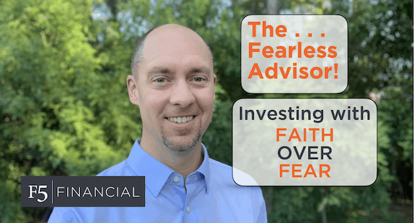 Investing with Faith over Fear