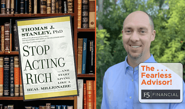 The Fearless Advisor! Insights from Stop Acting Rich by, Dr. Thomas Stanley